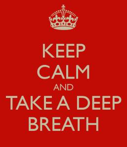 keep-calm-and-take-a-deep-breath-22