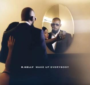 R. Kelly | Wake Up Everybody