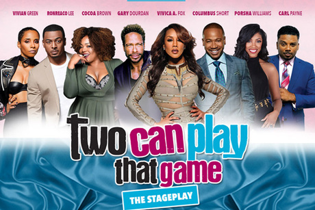 2017 Two Can Play That Game Stage Play