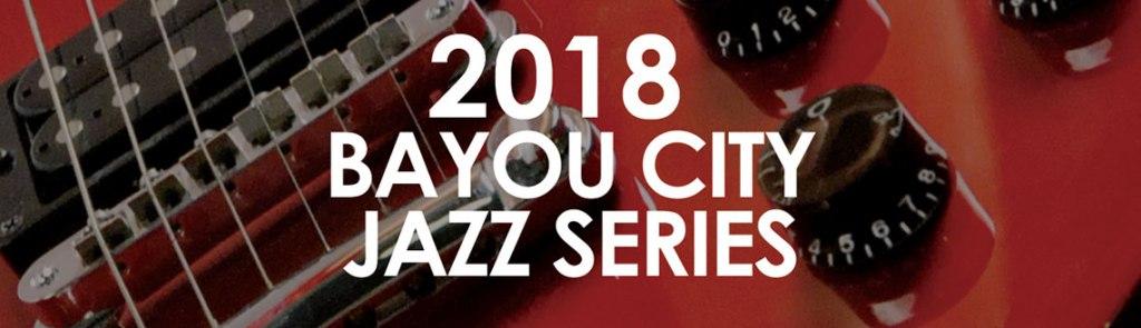 2018 Bayou City Jazz Series